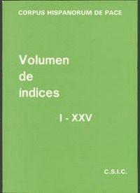 CORPUS HISPANORUM DE PACE. VOLUMEN DE INDICES, I-XXV