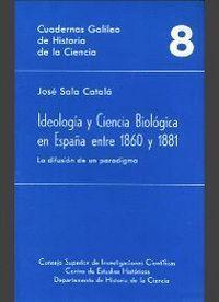IDEOLOGÍA Y CIENCIA BIOLÓGICA EN ESPAÑA ENTRE 1860 Y 1881