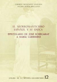 EL NEORROMANTICISMO ESPAÑOL Y SU ÉPOCA