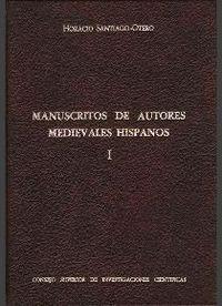 MANUSCRITOS DE AUTORES MEDIEVALES HISPANOS. TOMO I