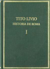HISTORIA DE ROMA DESDE LA FUNDACIÓN DE LA CIUDAD = (AB URBE CONDITA)