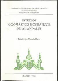 ESTUDIOS ONOMÁSTICO-BIOGRÁFICOS DE AL-ANDALUS. VOL. I