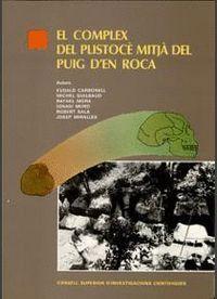 EL COMPLEX DEL PLISTOCÈ MITJÀ DEL PUIG D'EN ROCA