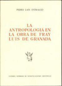 LA ANTROPOLOGÍA EN LA OBRA DE FRAY LUIS DE GRANADA