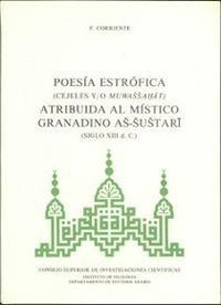 POESÍA ESTRÓFICA (CEJELES, Y/O MUWASSAHAT) ATRIBUIDA AL MÍSTICO GRANADINO AS-SUSTARI (SIGLO XVIII D