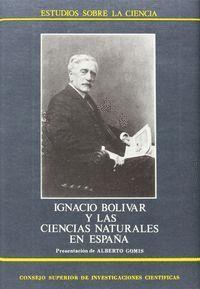 IGNACIO BOLÍVAR Y LAS CIENCIAS NATURALES EN ESPAÑA