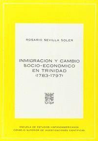 INMIGRACIÓN Y CAMBIO SOCIO-ECONÓMICO EN TRINIDAD (1783-1797)