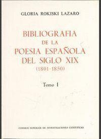 BIBLIOGRAFÍA DE LA POESÍA ESPAÑOLA DEL SIGLO XIX (1801-1850). TOMO I. OBRAS GENERALES. AUTORES Y OBR