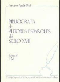 BIBLIOGRAFÍA DE AUTORES ESPAÑOLES DEL SIGLO XVIII. TOMO V (L-M)