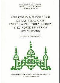 REPERTORIO BIBLIOGRÁFICO DE LAS RELACIONES ENTRE LA PENÍNSULA IBÉRICA Y EL NORTE DE ÁFRICA, SIGLOS X