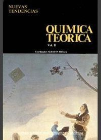 QUÍMICA TEÓRICA. TOMO II. ESTRUCTURA, INTERACCIONES Y REACTIVIDAD
