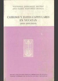CABILDOS Y ÉLITES CAPITULARES EN YUCATÁN