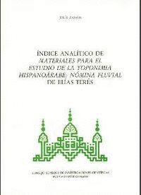 ÍNDICE ANALÍTICO DE MATERIALES PARA EL ESTUDIO DE LA TOPONIMIA HISPANOÁRABE: NÓMINA FLUVIAL DE ELÍAS