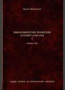 BIBELKOMMENTARE SPANISCHER AUTOREN (1500-1700). TOMO I (A-LL)