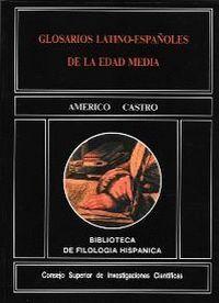 GLOSARIOS LATINO-ESPAÑOLES DE LA EDAD MEDIA