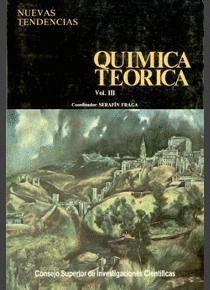 QUÍMICA TEÓRICA. TOMO III. ESTRUCTURA, INTERACCIONES Y REACTIVIDAD