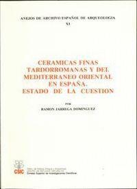 CERÁMICAS FINAS TARDORROMANAS Y DEL MEDITERRÁNEO ORIENTAL EN ESPAÑA