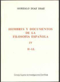 HOMBRES Y DOCUMENTOS DE LA FILOSOFÍA ESPAÑOLA. VOL. IV (H-LL)