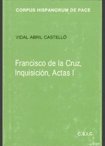 FRANCISCO DE LA CRUZ, INQUISICIÓN, ACTAS I
