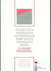 DINÁMICA DE LA INVESTIGACIÓN MULTIDISCIPLINAR SOBRE NUEVOS MATERIALES EN ESPAÑA
