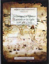LA CARTOGRAFÍA NÁUTICA ESPAÑOLA EN LOS SIGLOS XIV, XV Y XVI