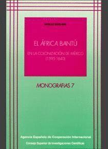 EL ÁFRICA BANTÚ EN LA COLONIZACIÓN DE MÉXICO (1595-1640)