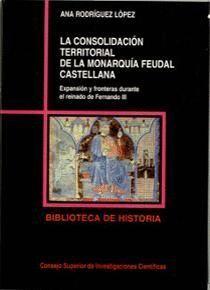 LA CONSOLIDACIÓN TERRITORIAL DE LA MONARQUÍA FEUDAL CASTELLANA