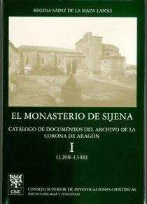 EL MONASTERIO DE SIJENA. VOL I. CATÁLOGO DE DOCUMENTOS DEL ARCHIVO DE LA CORONA DE ARAGÓN (1208-1348