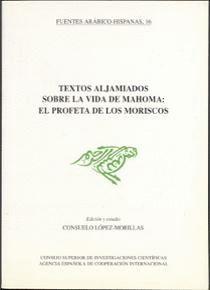 TEXTOS ALJAMIADOS SOBRE LA VIDA DE MAHOMA