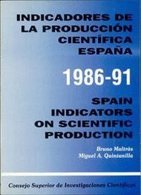 INDICADORES DE LA PRODUCCIÓN CIENTÍFICA, ESPAÑA 1986-91 (INDICATORS ON SCIENTIFIC PRODUCTION, SPAIN