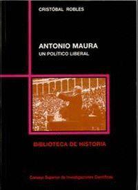 ANTONIO MAURA, UN POLÍTICO LIBERAL