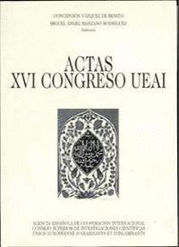 ACTAS DEL XVI CONGRESO UNION EUROPÉENNE D´ARABISANTS ET D´ISLAMISANTS (UEAI)