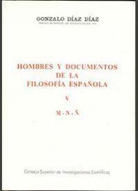HOMBRES Y DOCUMENTOS DE LA FILOSOFÍA ESPAÑOLA. VOL. V (M-Ñ)