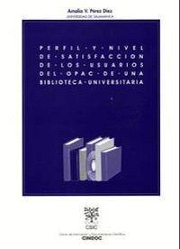 PERFIL Y NIVEL DE SATISFACCIÓN DE LOS USUARIOS DEL OPAC DE UNA BIBLIOTECA UNIVERSITARIA