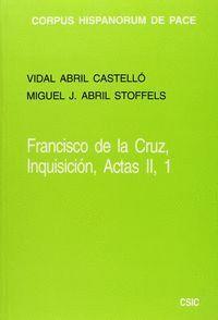 FRANCISCO DE LA CRUZ, INQUISICIÓN, ACTAS II, 1