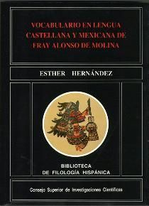 VOCABULARIO EN LENGUA CASTELLANA Y MEXICANA DE FRAY ALONSO DE MOLINA