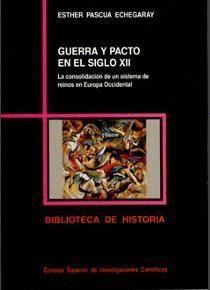 GUERRA Y PACTO EN EL SIGLO XII