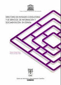 DIRECTORIO DE ENTIDADES CONSULTORAS Y DE SERVICIOS DE INFORMACIÓN Y DOCUMENTACIÓN EN ESPAÑA