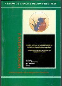 ESTADO ACTUAL DE LOS ESTUDIOS DE FITOLITOS EN SUELOS Y PLANTAS (THE STATE OF THE ART OF PHYTOLITHS I