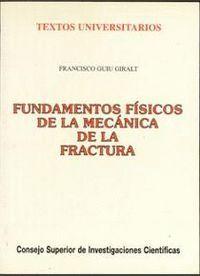 FUNDAMENTOS FÍSICOS DE LA MECÁNICA DE LA FRACTURA