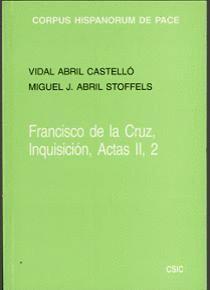 FRANCISCO DE LA CRUZ, INQUISICIÓN, ACTAS II, 2