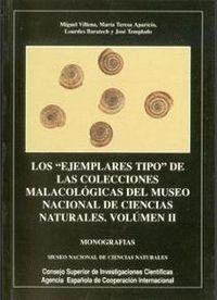 LOS EJEMPLARES TIPO DE LAS COLECCIONES MALACOLÓGICAS DEL MUSEO NACIONAL DE CIENCIAS NATURALES. TOMO.