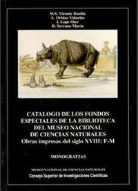CATÁLOGO DE LOS FONDOS ESPECIALES DE LA BIBLIOTECA DEL MUSEO NACIONAL DE CIENCIAS NATURALES. VOL. II