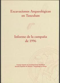 EXCAVACIONES ARQUEOLÓGICAS EN TUSCULUM, INFORME DE LA CAMPAÑA DE 1996