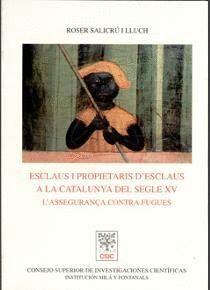ESCLAUS I PROPIETARIS D´ESCLAUS A LA CATALUNYA DEL SEGLE XV