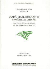 MADAHIB AL-HUKKAM FI NAWAZIL AL-AHKAM (LA ACTUACIÓN DE LOS JUECES EN LOS PROCESOS JUDICIALES)