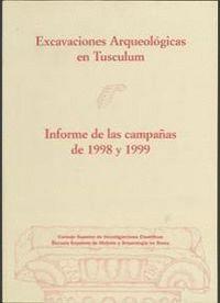 EXCAVACIONES ARQUEOLÓGICAS EN TUSCULUM, INFORME DE LAS CAMPAÑAS DE 1998 Y 1999