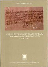 DOCUMENTS PER A LA HISTÒRIA DE GRANADA DEL REGNAT D'ALFONS EL MAGNÀNIM (1416-1458)