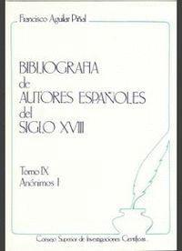 BIBLIOGRAFÍA DE AUTORES ESPAÑOLES DEL SIGLO XVIII. TOMO IX (ANÓNIMOS I)