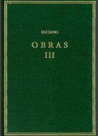 OBRAS. VOL. III. FÁLARIS 1-2. DIONISO. HÉRACLES ... Y OTROS OPÚSCULOS